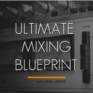 ULTIMATE MIXBLUEPRINT