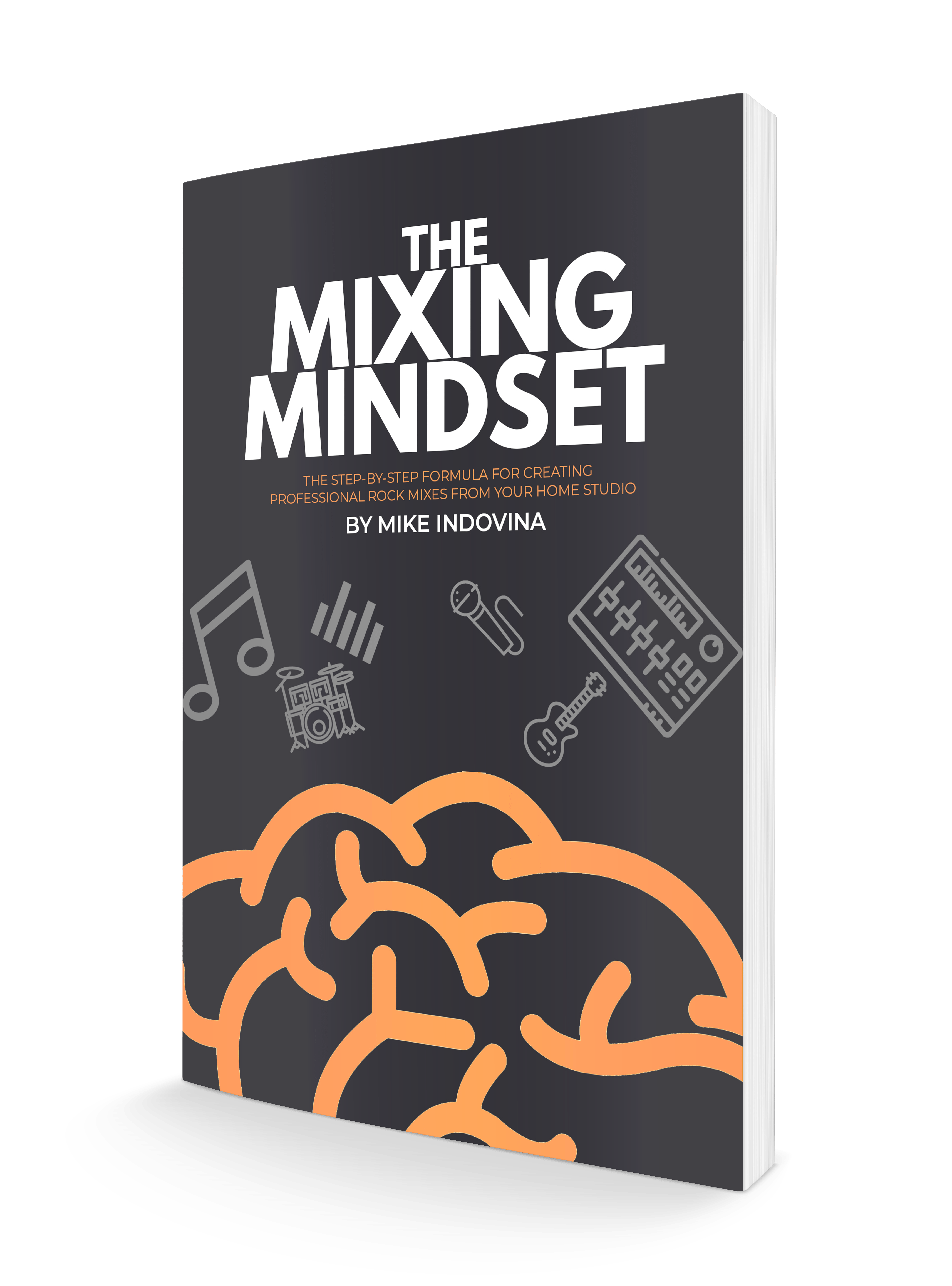 The Mixing Mindset, book, how to mix music, how to eq, how to use compression, mixing workflow