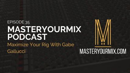 MasterYourMix Podcast ep35 cover Gabe Gallucci