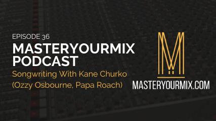 MasterYourMix Podcast episode 36 cover, Kane Churko, Ozzy Osbourne, Papa Roach