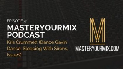 master your mix podcast, kris crummett, podcast cover, episode 41