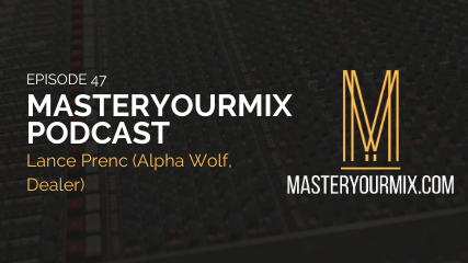 master your mix podcast, ep 47, lance prenc, alpha wolf, metalcore, producer, podcast cover