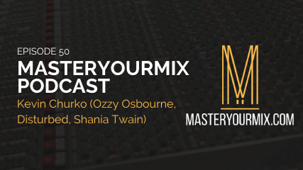 master your mix podcast, episode 50, kevin churko, podcast cover