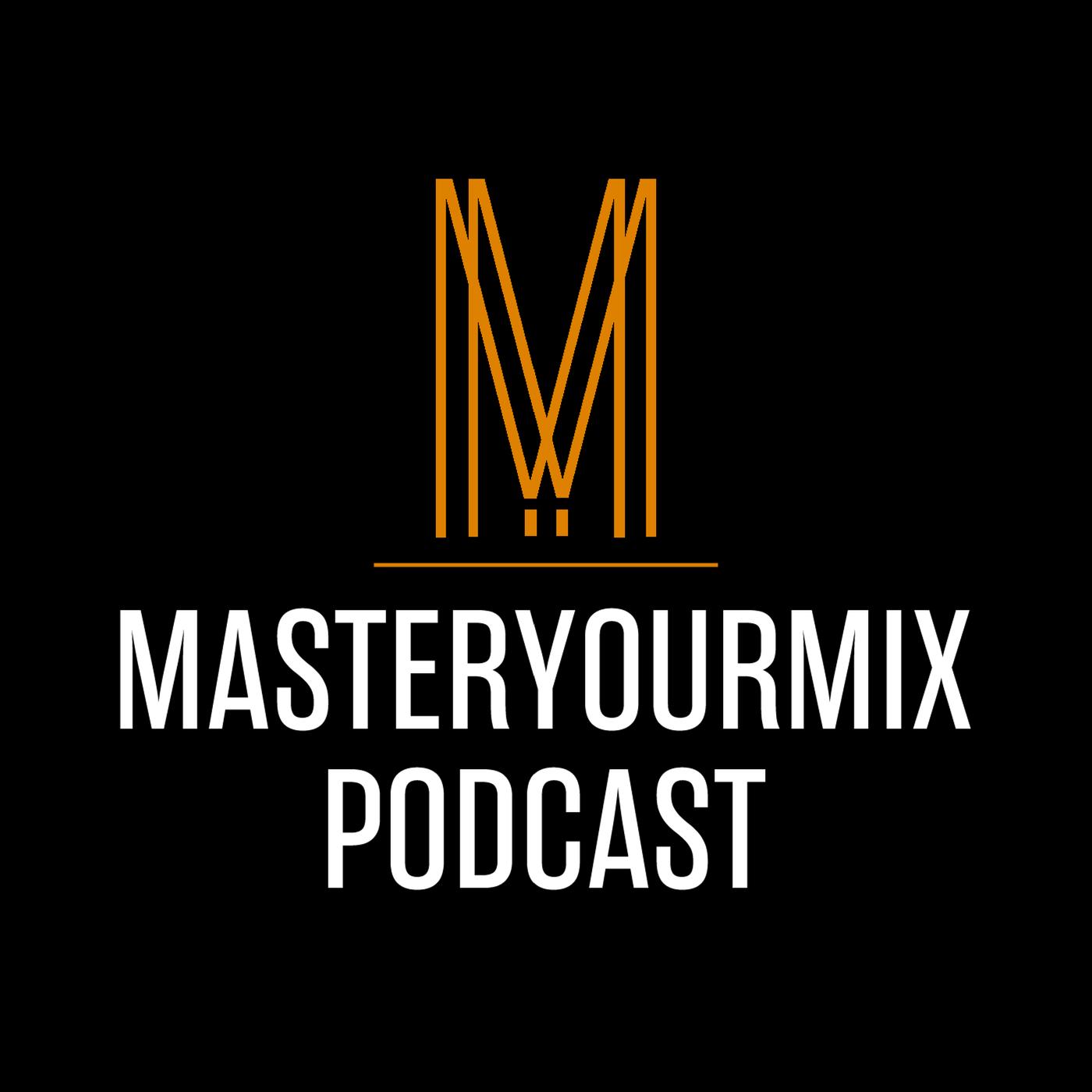 MasterYourMix Podcast